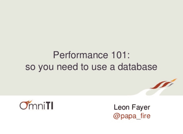 Database performance 101 by Leon Fayer