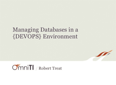 Managing Databases In A DevOps Environment by Robert Treat