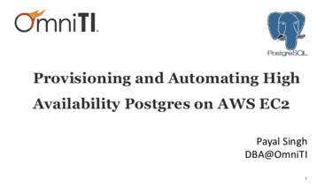 Provisioning and Automating High Availability Postgres on AWS EC2 by Payal Singh