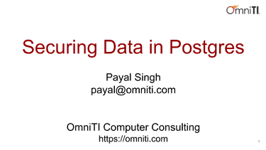 Securing Your Data on PostgreSQL by Payal Singh