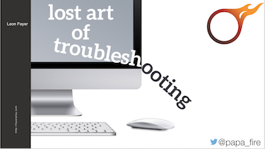 Lost Art of Troubleshooting by Leon Fayer