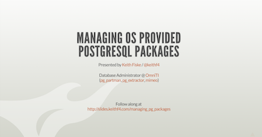 Managing OS Provided PostgreSQL Packages by Keith Fiske